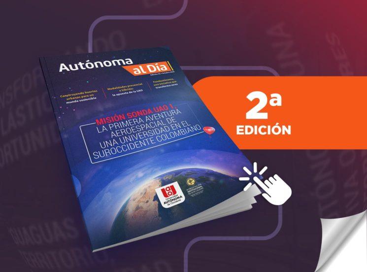 En nuestra segunda edición digital de la revista 'Autónoma al Día', te invitamos a un recorrido por la ciencia, el arte y la cultura