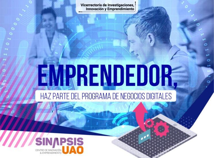 Emprendedor, haz parte del programa de Negocios Digitales de Sinapsis UAO