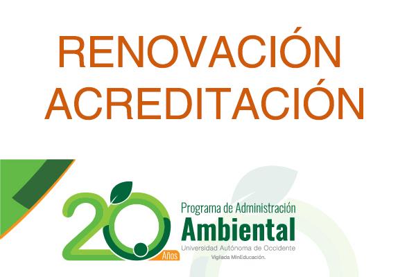 Administración Ambiental por la renovación de su Acreditación