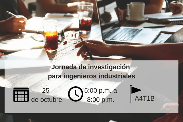 Jornada de investigación para ingenieros industriales