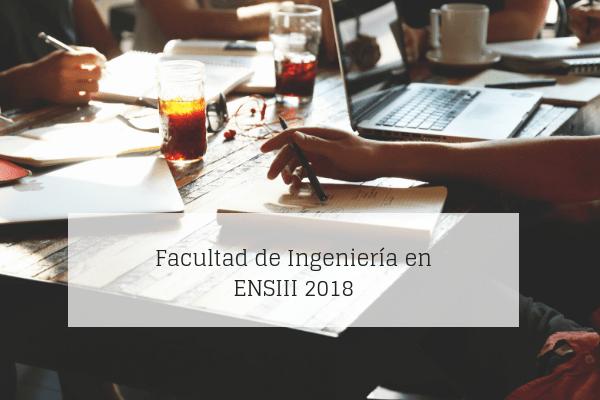 Facultad de Ingeniería en Ensiii 2018