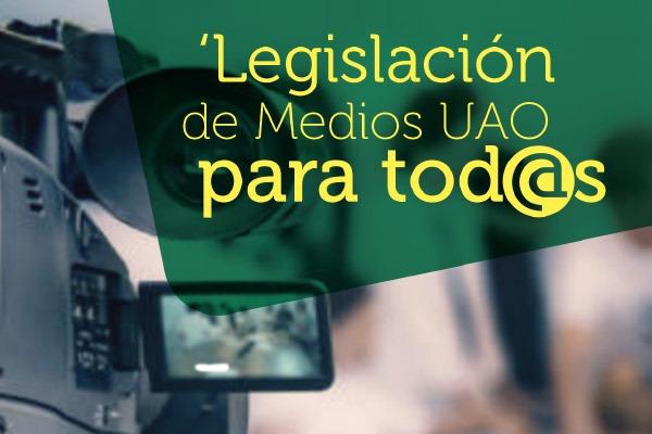 legislacion-medios-uao-para-todos
