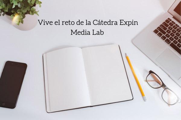 vive-el-reto-de-la-catedra-expin-media-lab