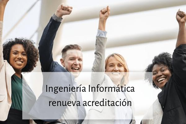 ingenieria-informatica-renueva-acreditacion
